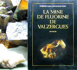"The book : ""The Valzergues fluorite Mine"" - Aveyron - France"